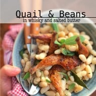Quail and Beans with Salted Butter & Whisky