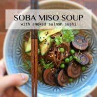 Soba Miso Soup with Smoked Salmon Sushi