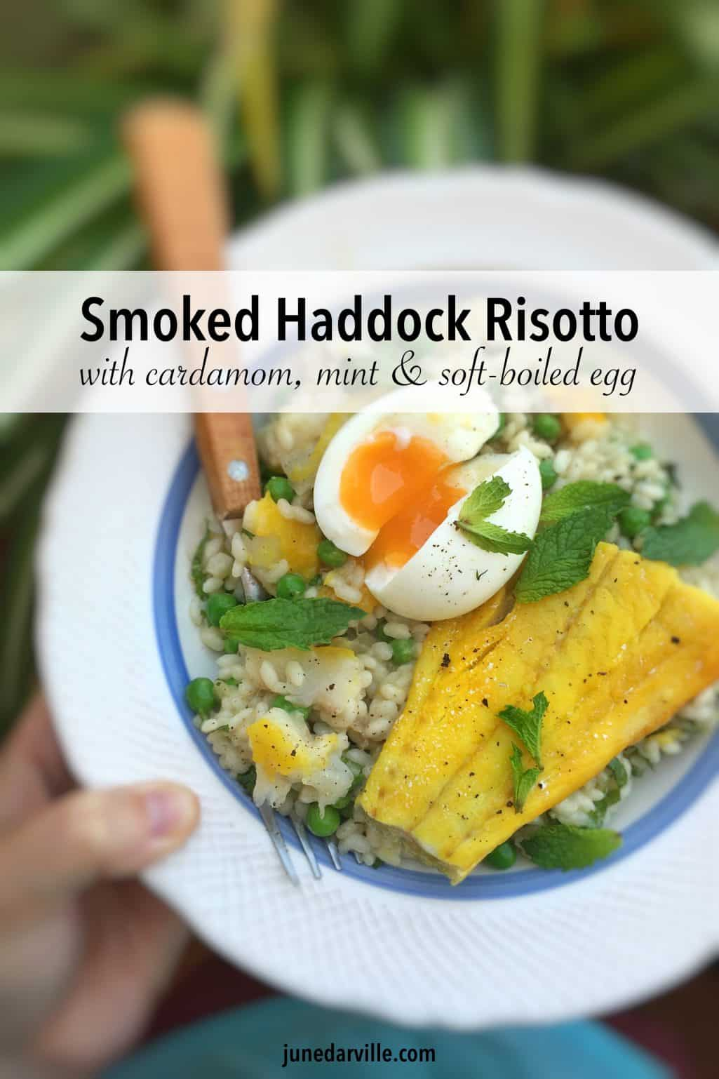 Do you like smoked fish? Then you will adore this buttery smoked haddock risotto with cardamom, fresh mint and a runny soft-boiled egg on top!