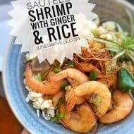 Sauteed Shrimp with Ginger & Rice