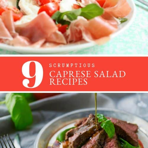 9 (Scrumptious) Caprese Salad Recipes
