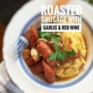 Roasted Sausage with Garlic & Red Wine