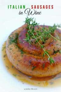 Savory salsicce al vino or sausages in wine, a savory Italian sausage recipe: a family classic! Be prepared for some flavor explosions!