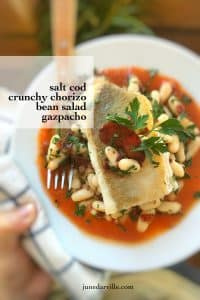 A great summer recipe: chilled salt cod with white bean salad and bits of crunchy chorizo... in a pool of gazpacho soup! Super easy to prepare...